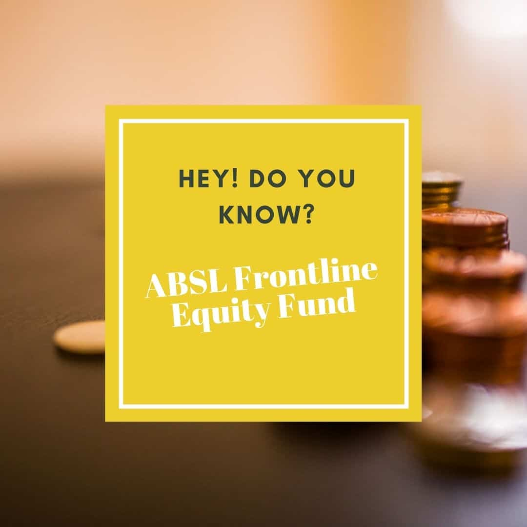 Let's Start ABSL Frontline Equity Fund Performance Analysis 2021